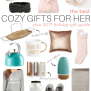 The Best Cozy Gifts For Her Your 2017 Holiday Gift Guide