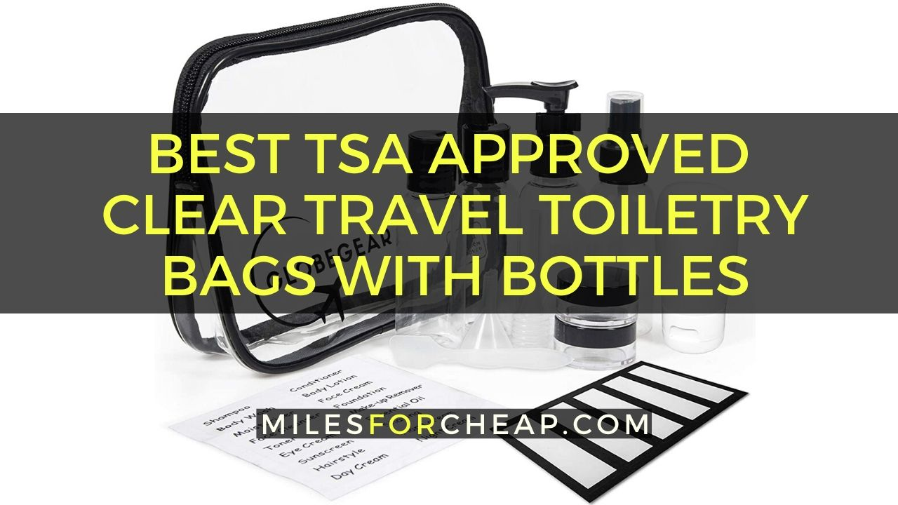 Best Tsa Approved Clear Travel Toiletry Bags With Bottles Leak Proof