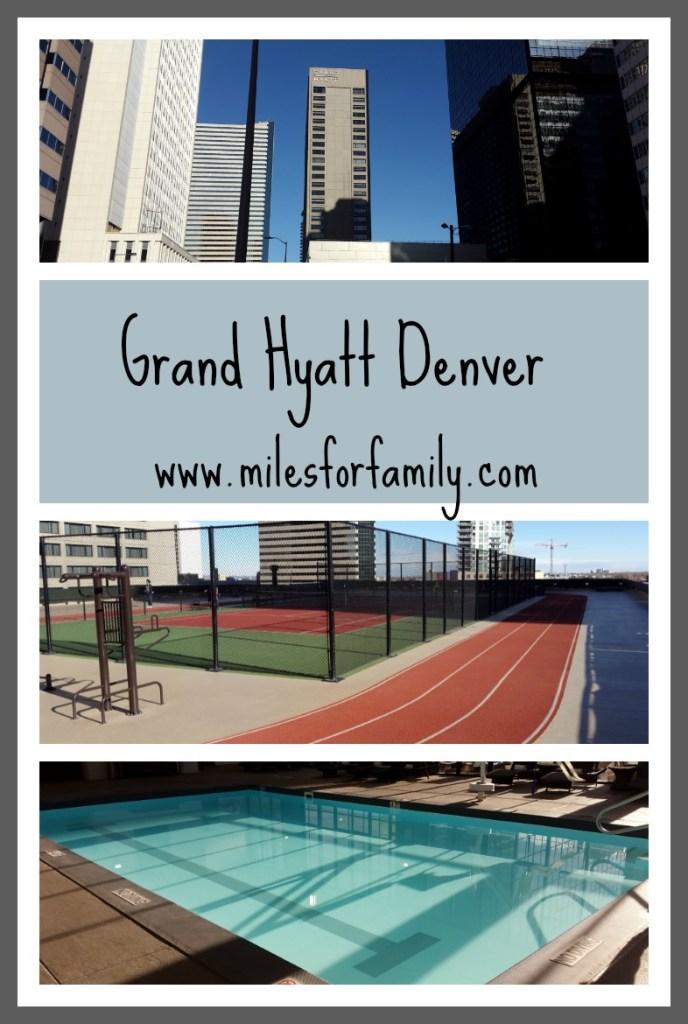 Grand Hyatt Denver www.milesforfamily.com