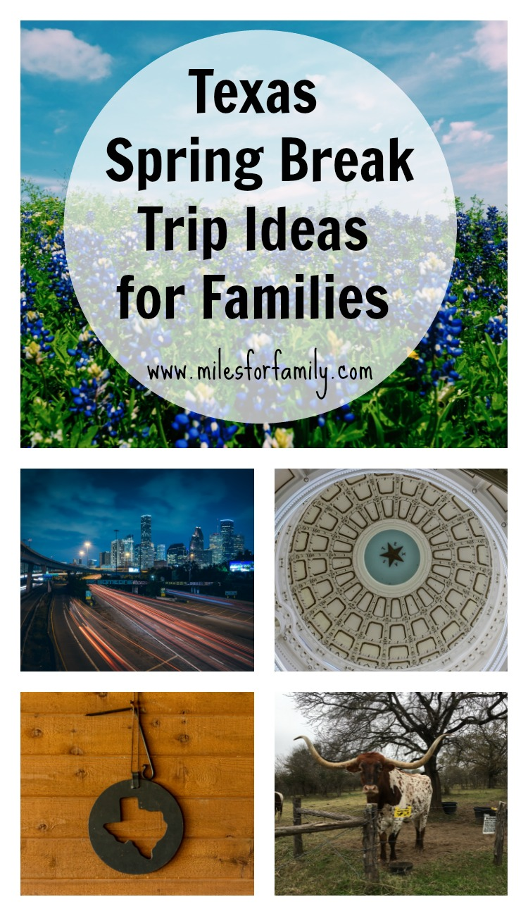 Top 10 Texas Spring Break Trip Ideas For Families Miles For Family