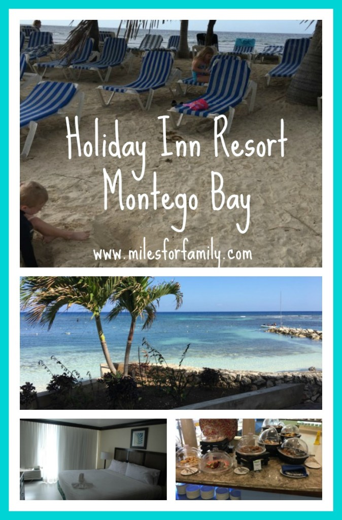 Holiday Inn Resort Montego Bay www.milesforfamily.com