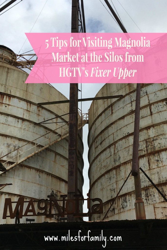 5 Tips for Visiting Magnolia Market at the Silos from HGTV's Fixer Upper
