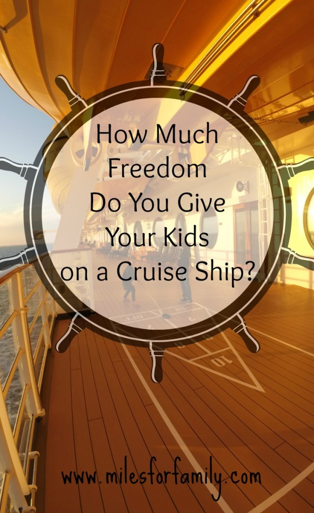 How Much Freedom Do You Give Your Kids on a Cruise Ship?