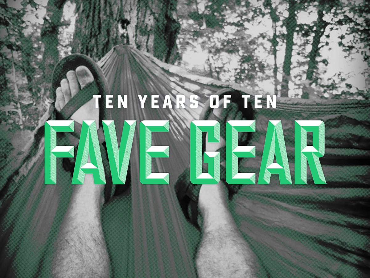 Ten Years of Ten Fave Gear