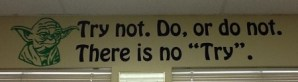 yoda quote try not do or do not there is no tryyoda quote try not do or do not there is no try