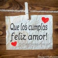 Imágenes de cumpleaños: Que los cumplas feliz mi amor!