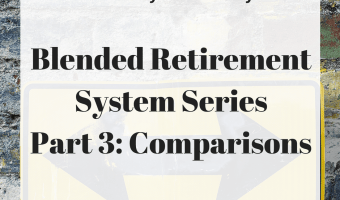 The Blended Retirement System – Part 3: Comparing Systems
