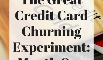 Credit Card Churning Experiment: Month One