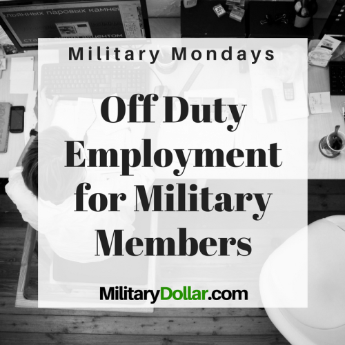 off duty employment for military members military dollar