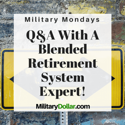 Qa With A Blended Retirement System Expert Military Dollar