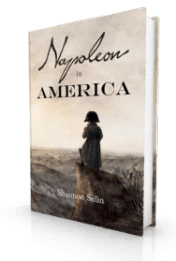 Napoleon in America by Shannon Selin.