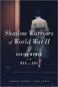 She Spies – Six Amazing Female Agents Who Helped the Allies Win WW2