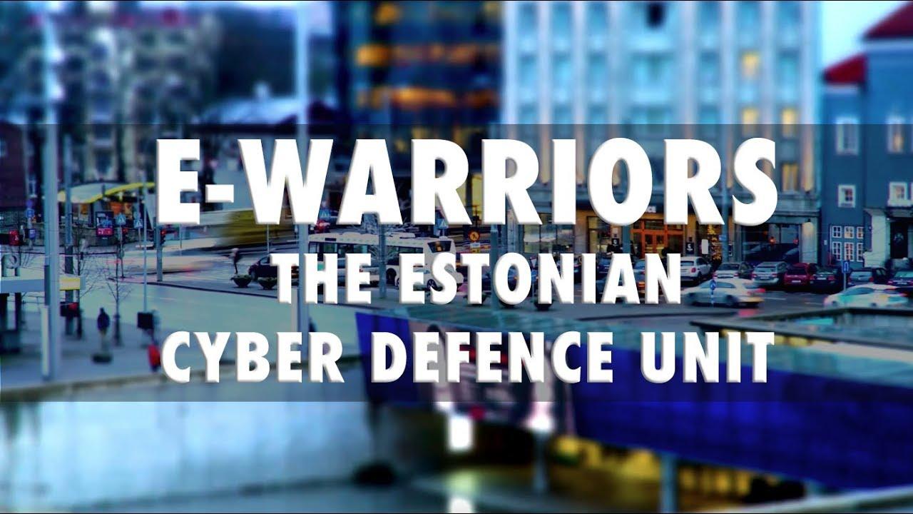 E-Warriors: The Estonian Cyber Defence Unit