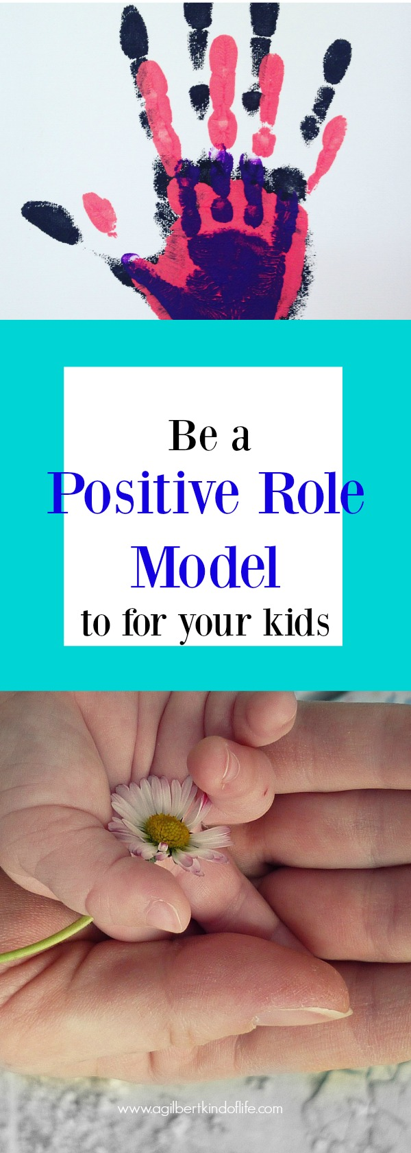 Becoming a positive role model for our children may be one of our most important jobs as parents