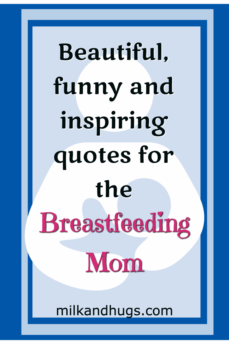 Beautiful #Breastfeeding Quotes for the Nursing Mom