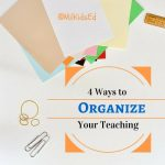 4 Ways to Organize Your Teaching
