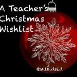 A Teacher's Christmas Wish List