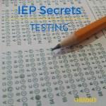 IEP Secrets: Testing