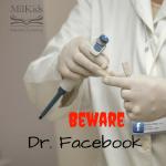 Beware Dr. Facebook