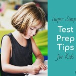 Simple Stress Free Test Prep Tips for Kids