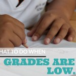 Exactly What to do When Your Child's Grades are Low