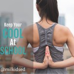 Use These Simple Tips to Keep Your Cool at School
