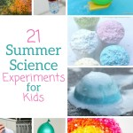 21 Experiments for Summer Science Learning Activities for Kids