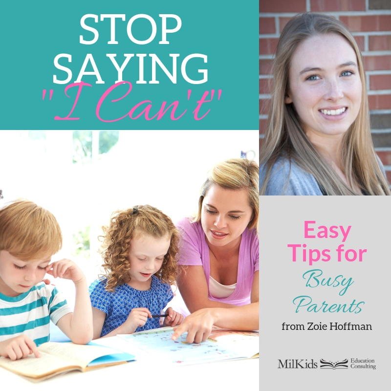 "Discover simple ways to change ""I can't"" into ""I can"" with these tips for busy parents!"