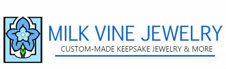 Milk Vine Jewelry - Custom-Made Keepsake Jewelry and more