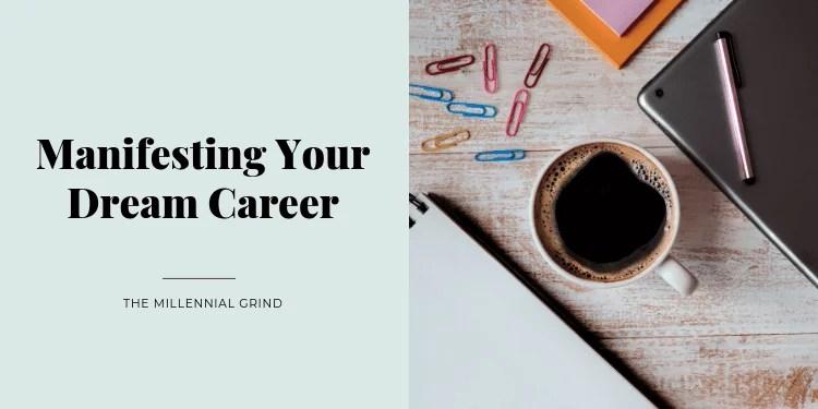 Manifesting Your Dream Career