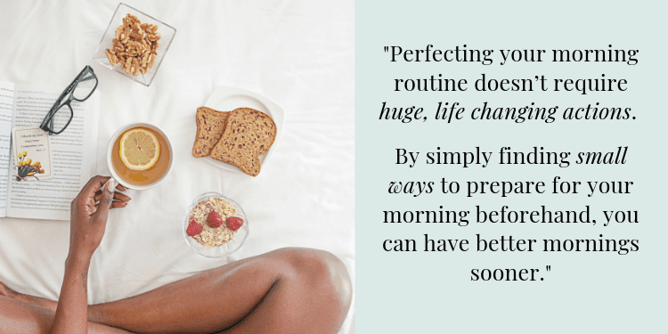 Perfecting your morning routine doesn't require huge, life changing actions
