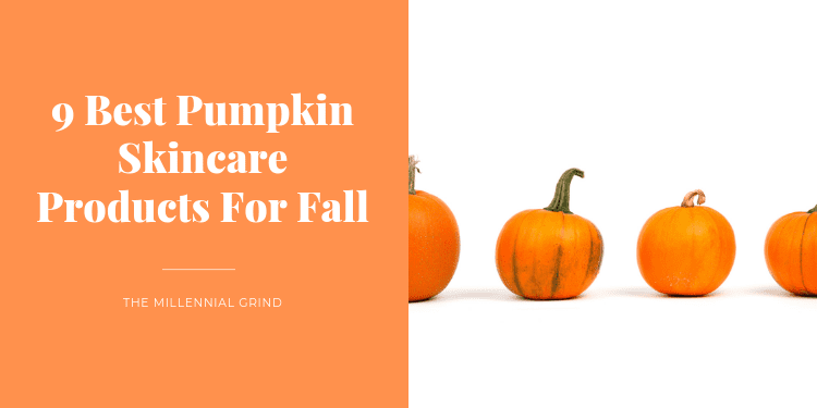 9 Best Pumpkin Skincare Products For Fall