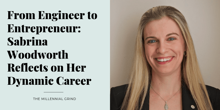 From Engineer to Entrepreneur Sabrina Woodworth Reflects on Her Dynamic Career