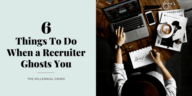 6 Things To Do When a Recruiter Ghosts You