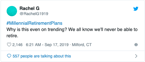 Tweet reads: why is this even trending? We all know we'll never be able to retire.