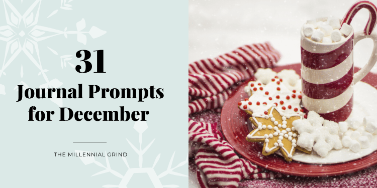 31 Journal Prompts for December The Millennial Grind