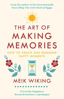 Personal Development Books -The Art of Making Memories by Meik Wiking