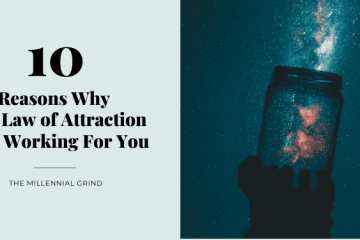 10 Reasons Why The Law of Attraction Isn't Working For You
