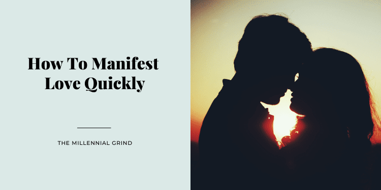 How To Manifest Love Quickly