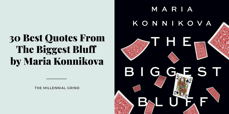 30 Best Quotes From The Biggest Bluff by Maria Konnikova