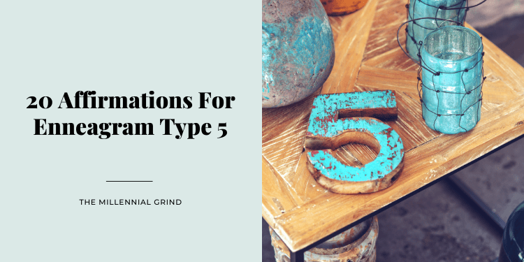 20 Affirmations For Enneagram Type 5