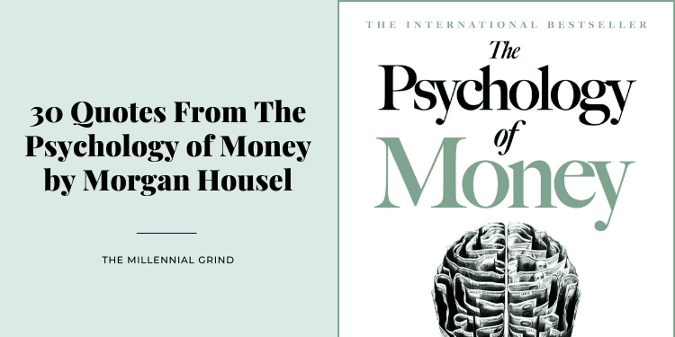 30 Quotes From The Psychology of Money by Morgan Housel
