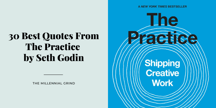 30 Best Quotes From The Practice by Seth Godin (1)
