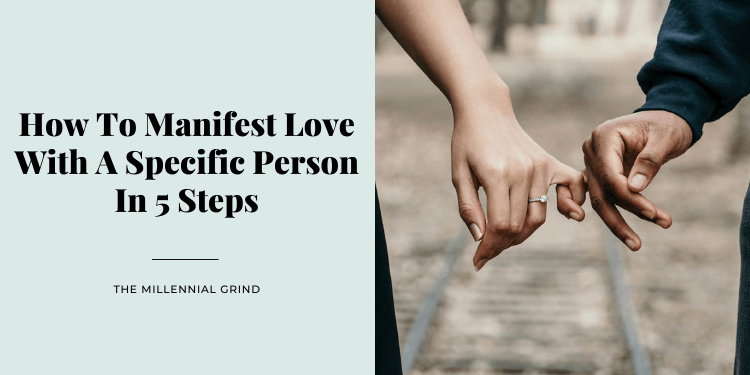 How To Manifest Love With A Specific Person In 5 Steps
