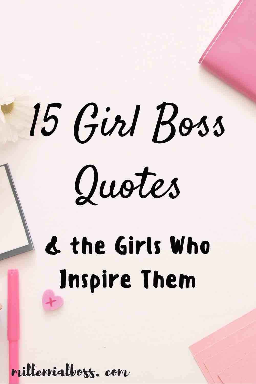 15 Girl Boss Quotes Amp The Girls Who Inspire Them