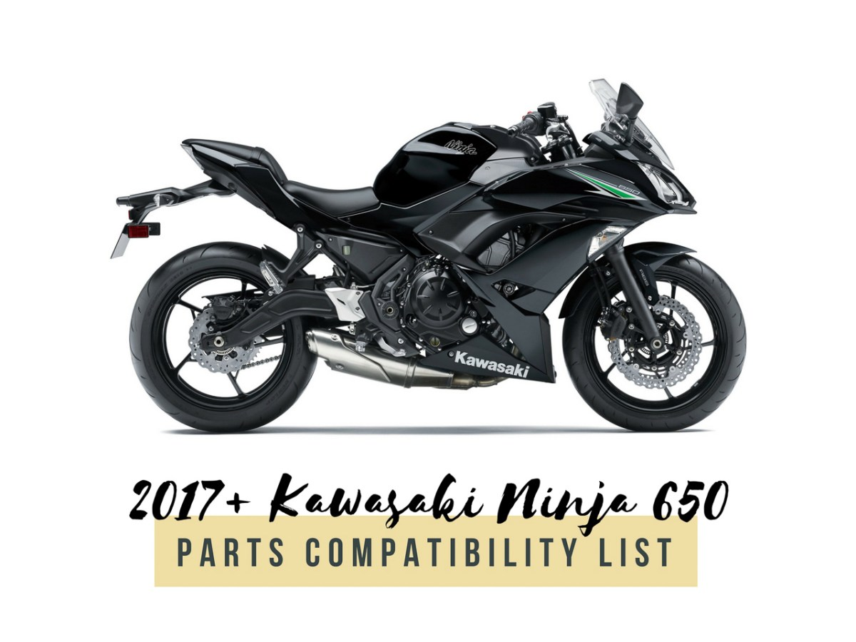2017+ Kawasaki Ninja 650 Parts Compatibility List