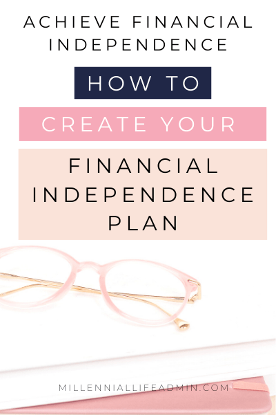How To Create Your Financial Independence Plan and Achieve FI