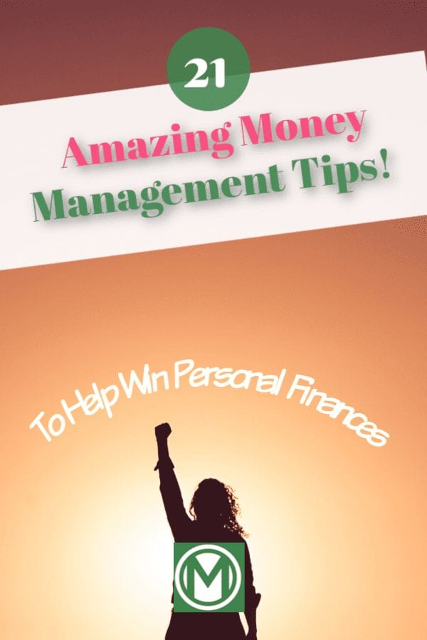 21 Awesome Money Management Tips To Help Win Personal Finances