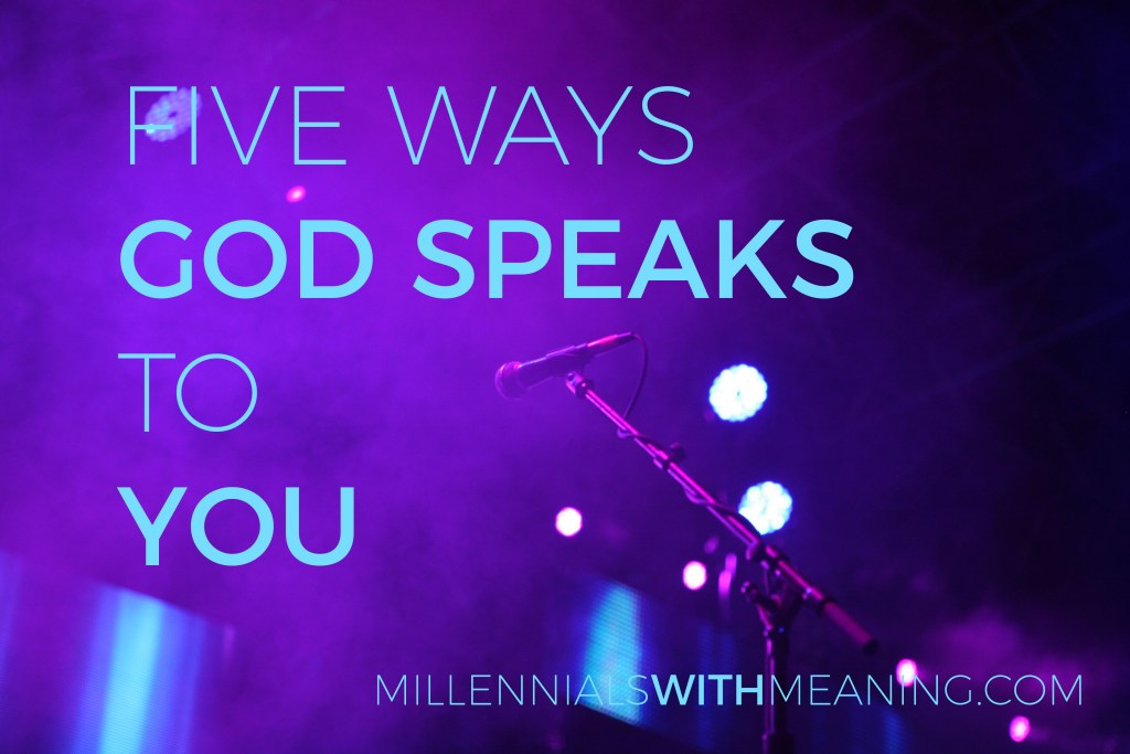 Five Ways God Speaks to You | Millennials with Meaning