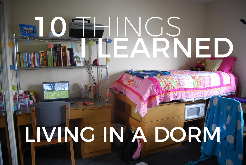 10 Things I Learned Living in a Dorm | Millennials with Meaning